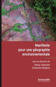 cover of Chartier, D & E Rodary, eds. 2016. Manifeste pour une géographie environnementale. Paris: Les Presses Sciences Po.